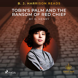 Henry, O. - B. J. Harrison Reads Tobin's Palm and The Ransom of Red Chief, audiobook