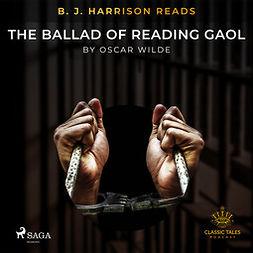 Wilde, Oscar - B. J. Harrison Reads The Ballad of Reading Gaol, audiobook