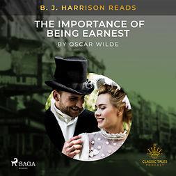 Wilde, Oscar - B. J. Harrison Reads The Importance of Being Earnest, audiobook