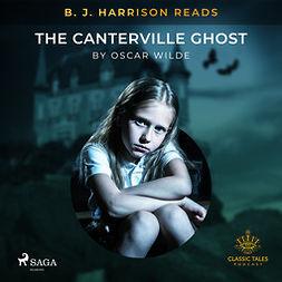 Wilde, Oscar - B. J. Harrison Reads The Canterville Ghost, äänikirja