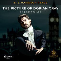 Wilde, Oscar - B. J. Harrison Reads The Picture of Dorian Gray, audiobook