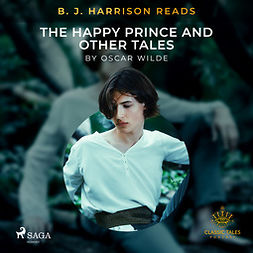 Wilde, Oscar - B. J. Harrison Reads The Happy Prince and Other Tales, audiobook