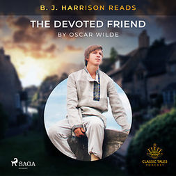 Wilde, Oscar - B. J. Harrison Reads The Devoted Friend, audiobook
