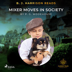 Wodehouse, P.G. - B. J. Harrison Reads Mixer Moves in Society, audiobook