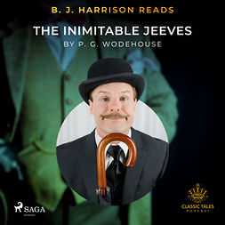 Wodehouse, P.G. - B. J. Harrison Reads The Inimitable Jeeves, audiobook