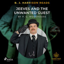 Wodehouse, P.G. - B. J. Harrison Reads Jeeves and the Unwanted Guest, audiobook