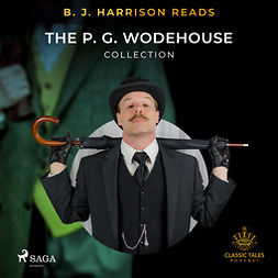 Wodehouse, P.G. - B. J. Harrison Reads The P. G. Wodehouse Collection, audiobook