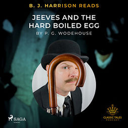 Wodehouse, P.G. - B. J. Harrison Reads Jeeves and the Hard Boiled Egg, audiobook