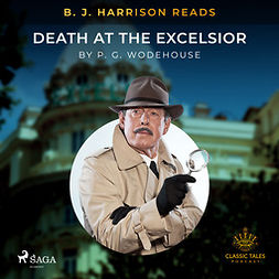 Wodehouse, P.G. - B. J. Harrison Reads Death at the Excelsior, audiobook