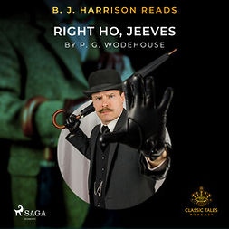 Wodehouse, P.G. - B. J. Harrison Reads Right Ho, Jeeves, audiobook