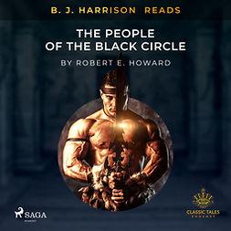 Howard, Robert E. - B. J. Harrison Reads The People of the Black Circle, audiobook