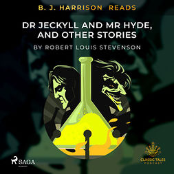 Stevenson, Robert Louis - B. J. Harrison Reads Dr Jeckyll and Mr Hyde, and Other Stories, audiobook