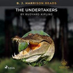 Kipling, Rudyard - B. J. Harrison Reads The Undertakers, audiobook