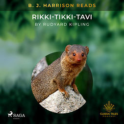 Kipling, Rudyard - B. J. Harrison Reads Rikki-Tikki-Tavi, audiobook
