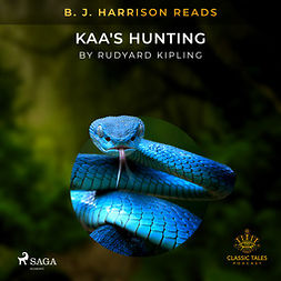 Kipling, Rudyard - B. J. Harrison Reads Kaa's Hunting, audiobook