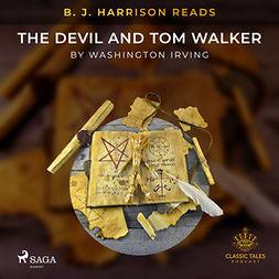 Irving, Washington - B. J. Harrison Reads The Devil and Tom Walker, audiobook