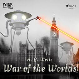 Wells, H. G. - War of the Worlds, äänikirja