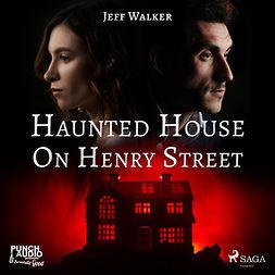 Walker, Jeff - Haunted House on Henry Street, audiobook