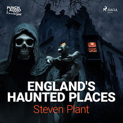 Plant, Steven - England's Haunted Places, audiobook