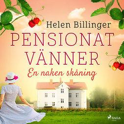 Billinger, Helen - Pensionat vänner - En naken skåning, audiobook