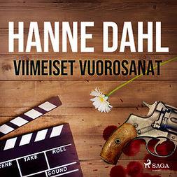 Dahl, Hanne - Viimeiset vuorosanat, äänikirja