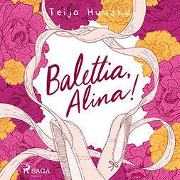 Huusko, Teija - Balettia, Alina!, äänikirja