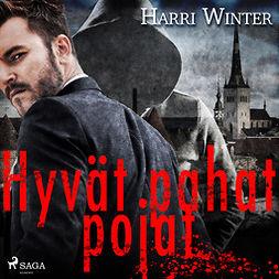 Winter, Harri - Hyvät pahat pojat, audiobook