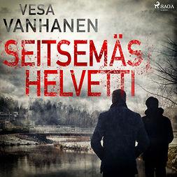 Vanhanen, Vesa - Seitsemäs helvetti, äänikirja