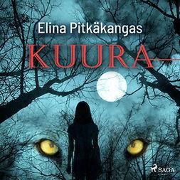 Pitkäkangas, Elina - Kuura, äänikirja