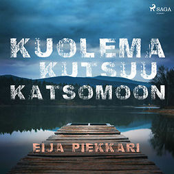 Piekkari, Eija - Kuolema kutsuu katsomoon, audiobook
