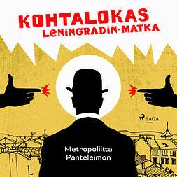 Panteleimon, Metropoliitta - Kohtalokas Leningradin-matka, äänikirja