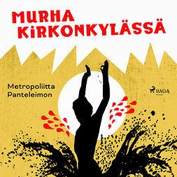 Panteleimon, Metropoliitta - Murha kirkonkylässä, äänikirja