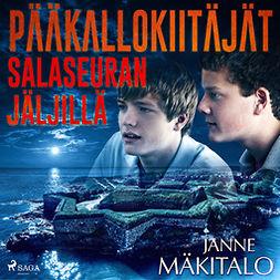 Mäkitalo, Janne - Pääkallokiitäjät salaseuran jäljillä, audiobook
