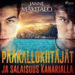 Mäkitalo, Janne - Pääkallokiitäjät ja salaisuus Kanarialla, äänikirja