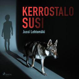 Lehtomäki, Jussi - Kerrostalosusi, äänikirja