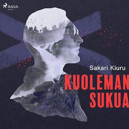 Kiuru, Sakari - Kuoleman sukua, äänikirja