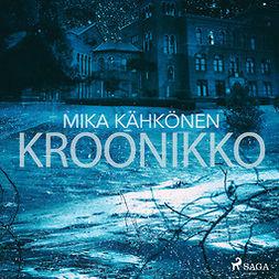Kähkönen, Mika - Kroonikko, äänikirja