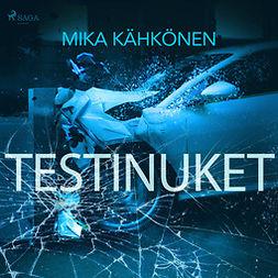 Kähkönen, Mika - Testinuket, äänikirja