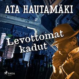 Hautamäki, Ata - Levottomat kadut, äänikirja