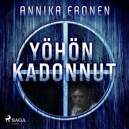 Eronen, Annika - Yöhön kadonnut, audiobook