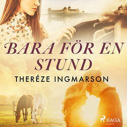 Ingmarson, Theréze - Bara för en stund, audiobook