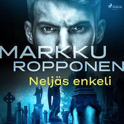 Ropponen, Markku - Neljäs enkeli, äänikirja