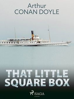 Doyle, Arthur Conan - That Little Square Box, e-bok