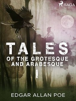 Poe, Edgar Allan - Tales of the Grotesque and Arabesque I, ebook