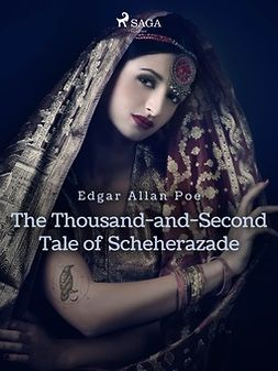 Poe, Edgar Allan - The Thousand-and-Second Tale of Scheherazade, ebook