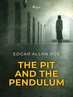 Poe, Edgar Allan - The Pit and the Pendulum, ebook