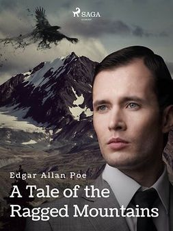 Poe, Edgar Allan - A Tale of the Ragged Mountains, ebook