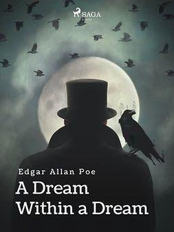 Poe, Edgar Allan - A Dream Within a Dream, e-kirja