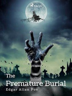 Poe, Edgar Allan - The Premature Burial, e-kirja