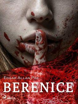 Poe, Edgar Allan - Berenice, e-kirja